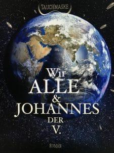 Cover vom Tauchmaske-Buch Teil 3: Wir alle und Johannes der V