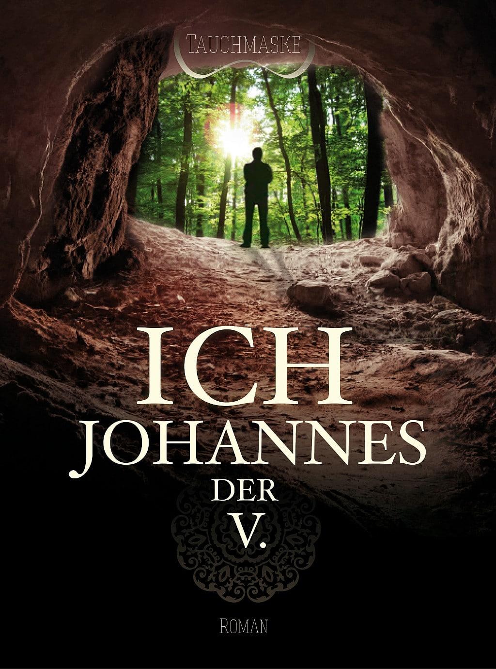 """Titelseite des Tauchmaske-Buch """"Ich Johannes der V."""""""